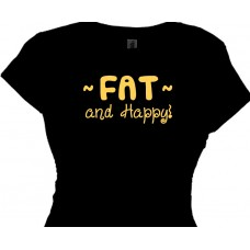 Fat and Happy Tee Shirt | For Happy Over Weight Women