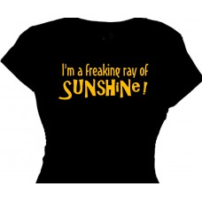 """I'm a Freaking Ray of Sunshine"" - Cute Shirts For Girls"