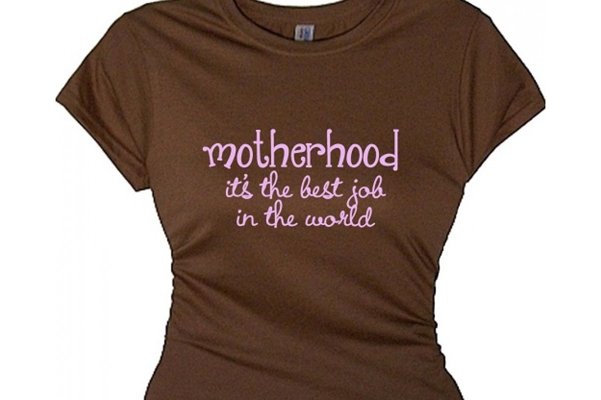 t shirt motherhood the best job in the world mom t shirt motherhood the best job in the world