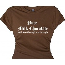 Pure Milk Chocolate delicious through and through Sexy T's