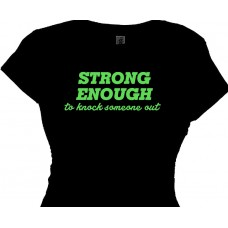 """STRONG ENOUGH to knock someone out"""