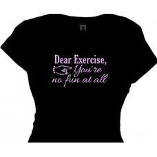 Dear Exercise You're No Fun At All Fitness Work Out T-Shirt