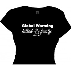 global warming killed frosty - funny political t shirts