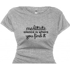 MEDITATE Silence is where you find it