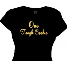 One Tough Cookie - Women's T Shirt