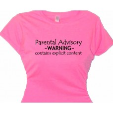 Parental Advisory WARNING bad girls tee shirt