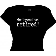 Ladies Retirement Gift TShirt The Legend Has Retired