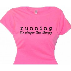 """Running It's Cheaper Than Therapy"" 
