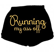 Fitness Shorts - Running My Ass Off - Running Shorts