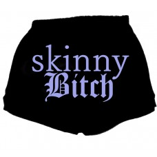 Skinny Bitch - Message on back of Fitness Shorts