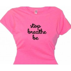 Stop Breathe Be Meditation Tee Shirt Saying