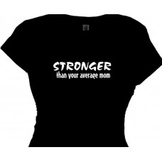 """Stronger Than Your Average Mom"" 