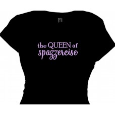 Queen of Spazzercise Funny Fitness Tee Shirt