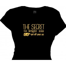 Fitness Shirt The Secret To Weight Loss Get off Your Ass