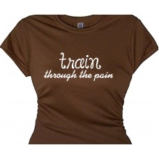 Train Through The Pain Fitness Message Tee Shirt