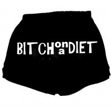 Bitch on a Diet Fitness Shorts Message