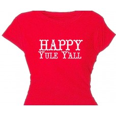 Happy Yule Y'all - Southern Girls Christmas T Shirt