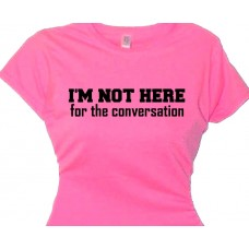 I'm not here for CONVERSATION - Weight Lifting Tee