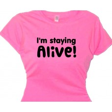 Staying Alive -T-Shirt for Girls and Women