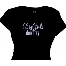 Big Girls Don't Cry | Flirty Message T-Shirt For Girls