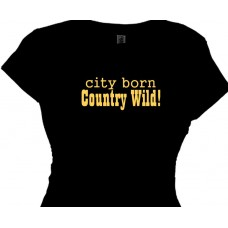 Girls Country T Shirt - City Born Country Wild!