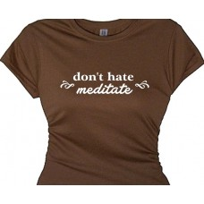 Don't Hate MEDITATE Spirituality Saying Tee