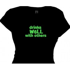 """Drinks WELL with others"" Girls Funny Drinking T Shirt"