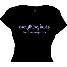 Everything Hurts but I'm no quitter Women's Workout Shirt