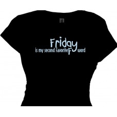 "Friday is my second favorite ""F"" word - Funny T Shirts"