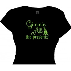 Gimmie All The Presents - Holiday T-Shirt for Girls