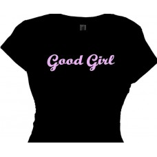 Good Girl - Flirty Girls Tee Shirts