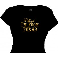 Hell Yes! I'm from TEXAS - country western women's shirt