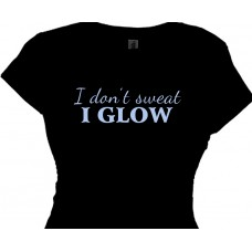 I Don't Sweat I Glow Girls Tee Shirt for Fitness