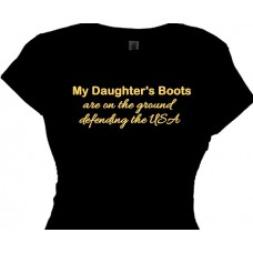 My Daughter's Boots Are on the Ground - Military Service T-Shirt