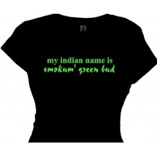 """Marijuana Indian Name Smokum Green Bud"" - Funny TShirts"