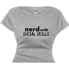 Nerd With Social Skills - Women's Nerdy Tee Shirt