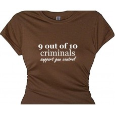 9 out of 10 criminals support gun control - womens t shirt