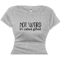 Not Weird It's Called Gifted - Nerd Geek Tee for Girls