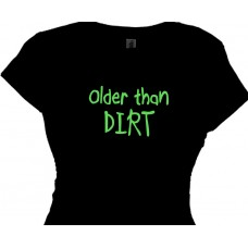 Older than dirt, funny Boomer Lady, Ladies Retirement T-Shirt