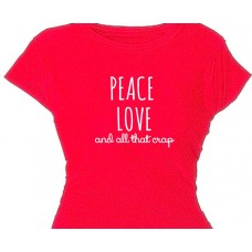 Peace Love and All That Crap - Girls Funny Holiday Tee Shirt