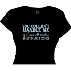 """You Couldn't handle me if i came with instructions statement t shirt"""