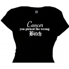 """Cancer you Picked the Wrong Bitch- Cancer Walk T Shirt"""