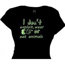 I Don't Exploit Wear Or Eat Animals Vegan Tee