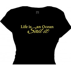 Women's T-Shirt - Life is an Ocean Sail It