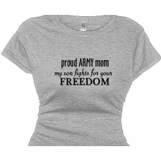 Proud Army Mom my son fights for your freedom