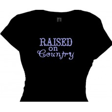 Raised on Country - A Country Gals T Shirt