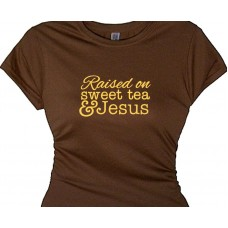 Women's Jesus T-Shirt Raised on Sweet Tea and Jesus