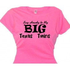 Say Howdy to my Big Texas Twins Women's Boob T Shirt