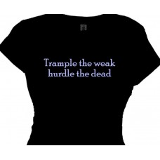 """Trample the Weak Hurdle the Dead"" Women's Running T Shirt"