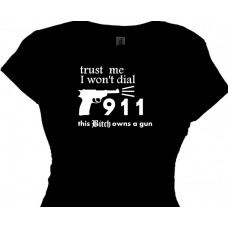 Trust Me I won't dial 911 Women's Self Defense Gun Saying T Shirt